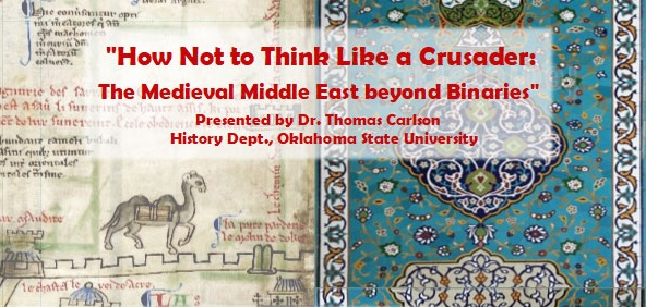 """How Not to Think Like a Crusader: The Medieval Middle East beyond Binaries"""